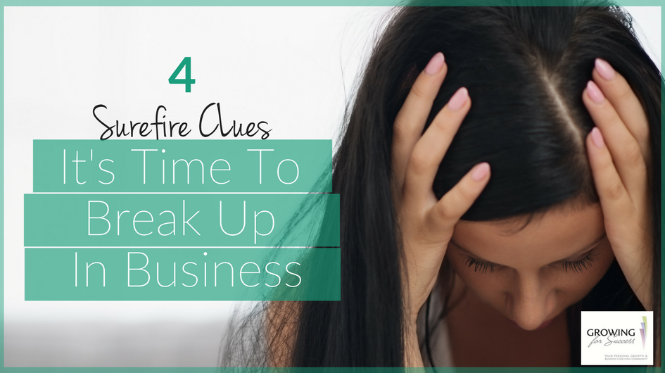 4 Surefire Clues It's Time to Break Up in Business