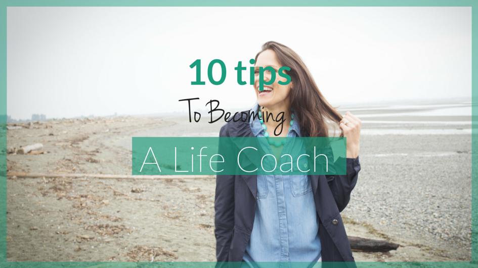 So, You Want to Become a Life Coach…
